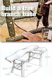 build tree branch table woodworking tips and techniques