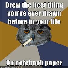 Art School Owl Meme - image 236730 art student owl know your meme