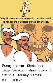 Peasant Meme - why did the console peasant cross the road to render the buildings