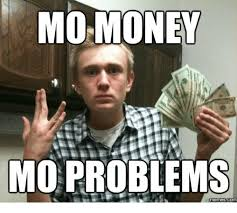Money Problems Meme - mo money mo problems umemescom mo money meme on me me