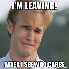 Who Cares Meme - i m leaving after i see who cares dawson s creek meme generator