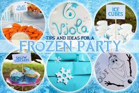 frozen party how to organize a frozen party ma che davvero