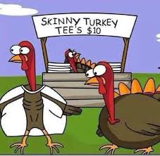 Turkey Memes - skinny turkey memes holiday thanksgiving turkey happy thanksgiving