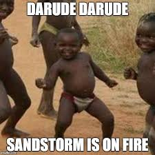 Darude Sandstorm Meme - third world success kid meme imgflip