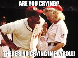 Why Are You Crying Meme - are you crying there s no crying in payroll meme