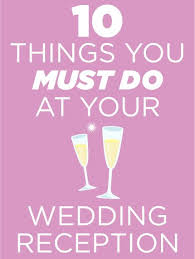 10 things you must do at your wedding reception ideas