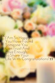 wedding wishes one liners i am so happy you found someone you can trust and enough