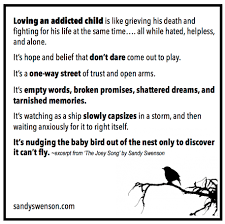 quote for my daughter about life addiction quotes parents of addicts sandy swenson