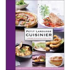 livre larousse cuisine petit larousse cuisinier cartonné collectif achat livre