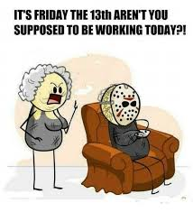 Friday The 13th Memes - 25 best memes about friday the 13th friday the 13th memes