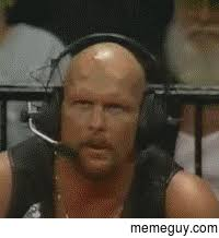 Stone Cold Meme - mrw its day today and a stone cold gif still hasnt reached rall