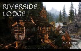 riverside lodge at skyrim nexus mods and community