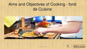 fonds de cuisine aims and objectives of cooking