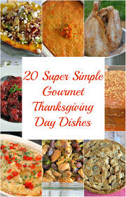 20 simple gourmet thanksgiving dishes