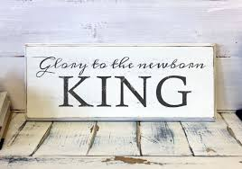 Home Decor Decorations Christmas Home Decor Glory To The Newborn King Wood Sign