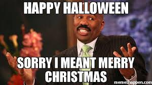 Merry Christmas Meme - happy halloween sorry i meant merry christmas meme steve harvey