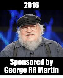 George Rr Martin Meme - 2016 sponsored by george rr martin martin meme on me me