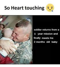 Old Baby Meme - so heart touching soldier returns from a 3 year mission and
