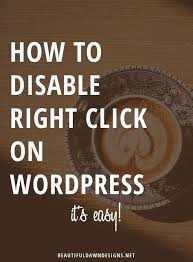 wordpress quick tutorial how to disable right click on wordpress beautiful dawn designs