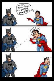 Superman Better Than Batman Memes - superman and batman funny birthday pictures