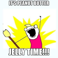 Jelly Meme - it s peanut butter jelly time create meme
