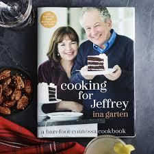 barefoot contessa jeffrey cooking for jeffrey a barefoot contessa cookbook by ina garten