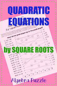 solving quadratic equations by square roots algebra puzzle
