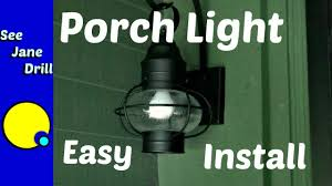 how to replace a porch light fixture for beginners youtube