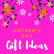 mothers day gifts mothers day gift ideas great gifts