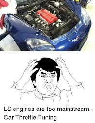 Ls Memes - 25 best memes about ls engines ls engines memes