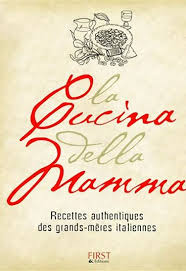 recette cuisine ancienne la cucina della mamma éditions livre de cuisine italienne