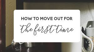 tips for moving out of your parents house u0026 into your first