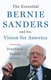the essential bernie sanders and his vision for america jonathan