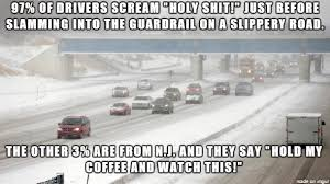 Bad Weather Meme - bad weather driving in jersey meme on imgur