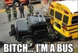 Short Bus Meme - bitch i m a bus know your meme