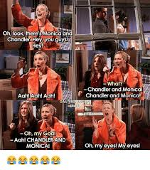 Chandler Meme - oh look there s monica and chandler hey you guys hey aah aah aah