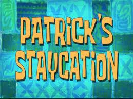 patrick u0027s staycation transcript encyclopedia spongebobia