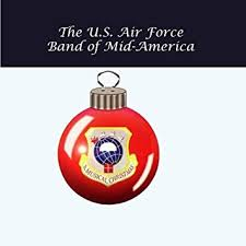 united states air force band of mid america a musical christmas