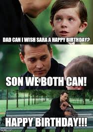 Happy Birthday Dad Meme - finding neverland meme imgflip