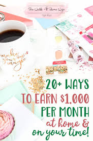 make 1000 a month online 20 amazing opportunities on your terms