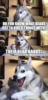 Build A Bear Meme - bad pun dog meme imgflip