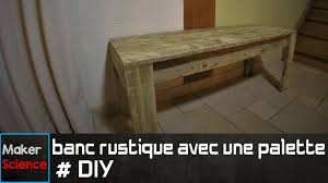 Faire Un Meuble Tv En Palette by Diy Banc Rustique Avec Une Palette Youtube