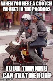 Crotch Rocket Meme - dumb dumber motorcycle experience imgflip