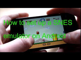 snes emulator android how to and run a snes emulator on android