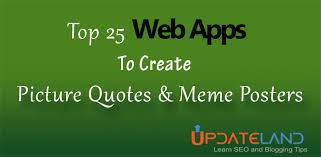 Create Your Own Meme App - here is top 22 web apps to create picture quotes and meme posters