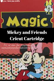 mickey and friends cricut cartridge p s i love you crafts