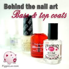 piggieluv behind the nail art base u0026 top coats