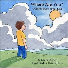 where s where are you a child s book about loss laura olivieri