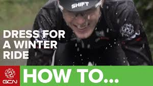 Clothing Advice Perfect Gear For by What To Wear For Winter Cycling How To Dress For A Bike Ride In