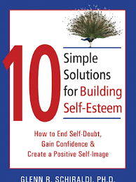 10 simple solutions to build self esteem mindfulness self